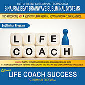 Life Coach Success by Binaural Beat Brainwave Subliminal Systems