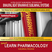 Learn Pharmacology by Binaural Beat Brainwave Subliminal Systems