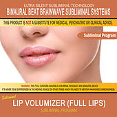 Lip Volumizer (Full Lips) by Binaural Beat Brainwave Subliminal Systems