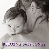 Relaxing Baby Songs by Various Artists