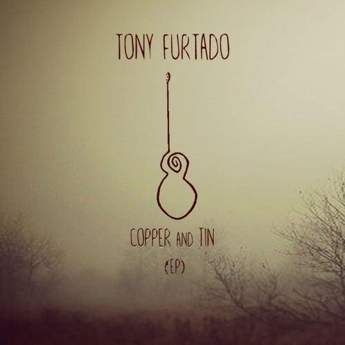 Copper and Tin EP by Tony Furtado