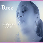 Walking By Faith by Bree
