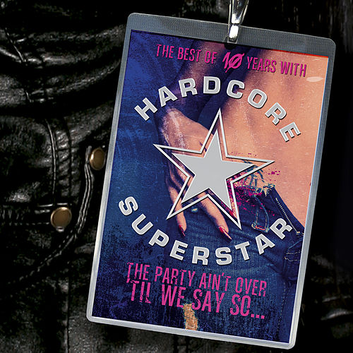 The Party Ain't Over 'Til We Says So by Hardcore Superstar