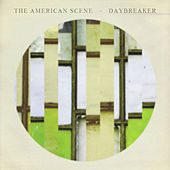 The American Scene / Daybreaker Split by The American Scene