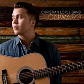 Onward by Christian Lopez Band