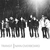 Man Overboard / Transit - Split by Man Overboard