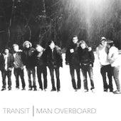 Man Overboard / Transit - Split by Man Overboard