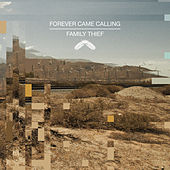 Forever Came Calling/ Family Thief by Forever Came Calling