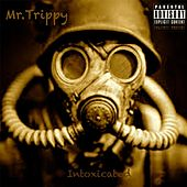 Intoxicated by Mr. Trippy