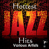 Hottest Jazz Hits by Various Artists