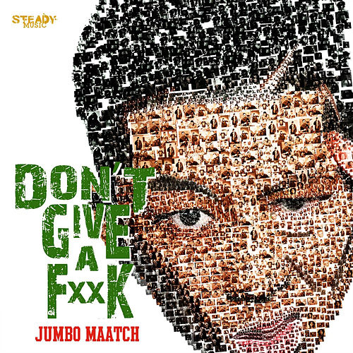Don't Give a Fuck - Single by Jumbo Maatch