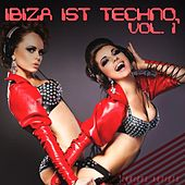 Ibiza Ist Techno, Vol. 1 by Various Artists
