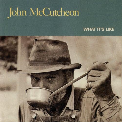 What's It Like by John McCutcheon