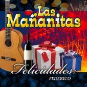 Felicidades Federico by Las Mananitas
