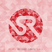Miami Record Crate 2015 by Various Artists