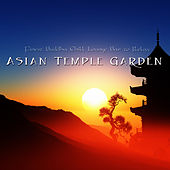 Asian Temple Garden - Finest Buddha Chill Lounge Bar to Relax by Various Artists