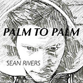 Palm to Palm - EP by Sean Rivers