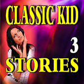 Classic Kid Stories, Vol. 3 by Stevie Wright