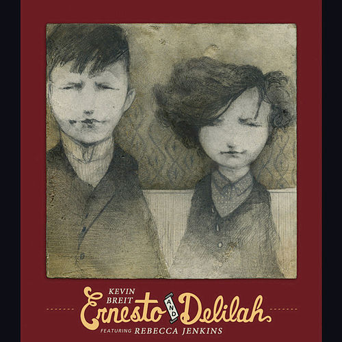 Ernesto and Delilah by Kevin Breit