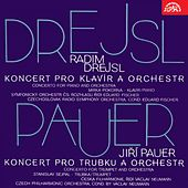 Drejsl:  Concerto for Piano and Orchestra, Pauer:  Concerto for Trumpet and Orchestra by Various Artists