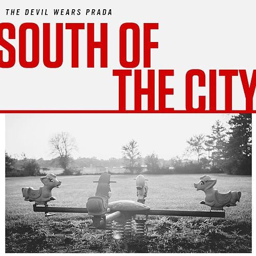 South Of The City by The Devil Wears Prada
