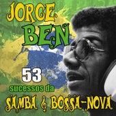 53 Sucessos Da Samba & Bossa-Nova by Jorge Ben Jor