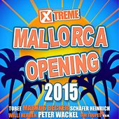Xtreme Mallorca Opening 2015 by Various Artists