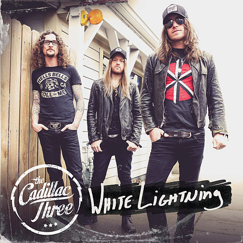 White Lightning by The Cadillac Three