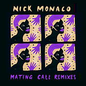 Mating Call Remixes by Nick Monaco