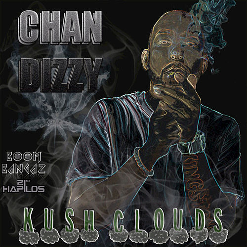 Kush Clouds - Single by Chan Dizzy