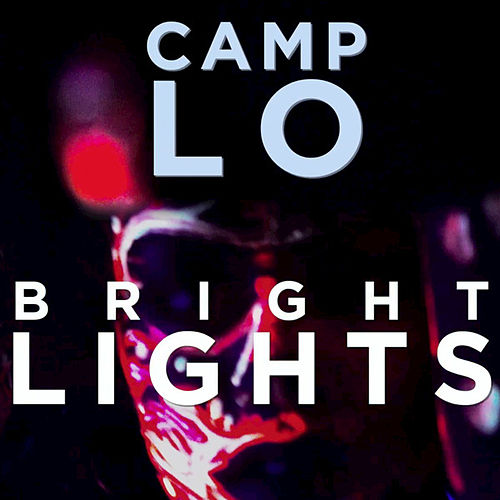 Bright Lights by Camp Lo
