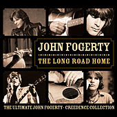 The Long Road Home - The Ultimate John Fogerty / Creedence Collection by Various Artists
