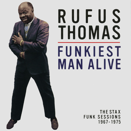 Funkiest Man Alive: The Stax Funk Sessions 1967-1975 by Rufus Thomas