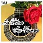 Los Boleros Más Famosos, Vol. 4 by Various Artists