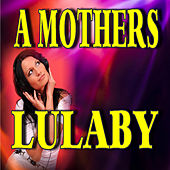 A Mothers Lulaby by Neal Smith