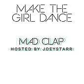 Mad Clap by Make The Girl Dance