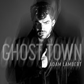 Ghost Town by Adam Lambert
