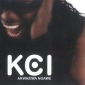 Akwaziwa Ngawe by KCi
