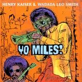 Yo Miles! von Henry Kaiser
