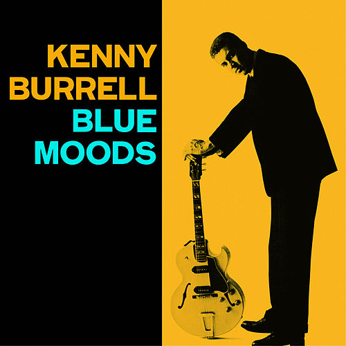 Blue Moods (Bonus Track Version) by Kenny Burrell