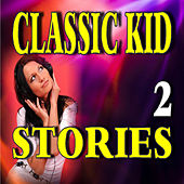 Classic Kid Stories, Vol. 2 by Stevie Wright