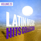 Latin Music Hits Collection (Volume 23) by Various Artists