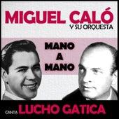 Mano a Mano by Miguel Caló
