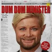 Dum Dum Minister by Black Debbath