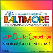 2014 Sweet Adelines International Quartet Competition - Semi-Final Round - Volume 4 by Various Artists
