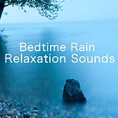 Bedtime Rain Relaxation Sounds by Various Artists