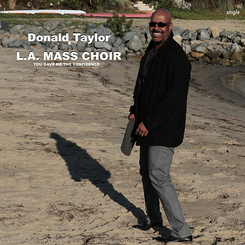 You Gave Me the Confidence by L.A. Mass Choir