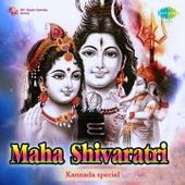 Maha Shivaratri - Kannada Special by Various Artists