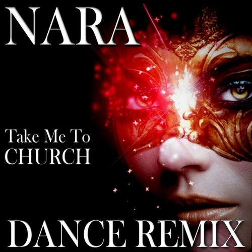 Take Me to Church (Dance Remix) by Nara