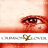 Crimson &  Clover by Wistful Sound Gazers